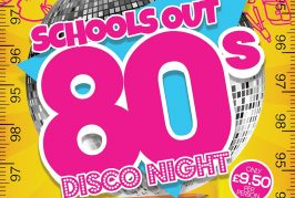 Schools Out 80s Disco Night